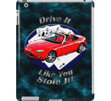 Mazda MX-5 Miata Drive It Like You Stole It iPad Case/Skin