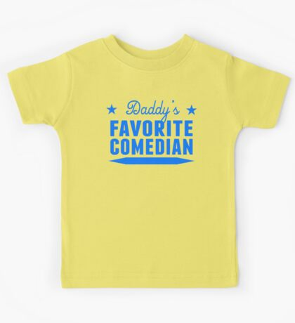 Daddy's Favorite Comedian Kids Tee