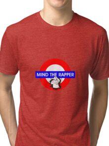 Mind the Rapper Tri-blend T-Shirt