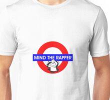 Mind the Rapper Unisex T-Shirt