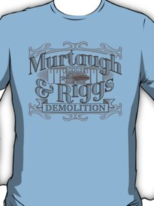 Murtaugh & Riggs Demolition T-Shirt