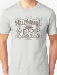 Murtaugh & Riggs Demolition Unisex T-Shirt