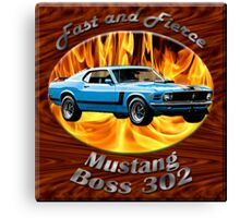 Ford Mustang Boss 302 Fast and Fierce Canvas Print