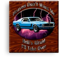 Ford Mustang Boss 302 Heaven Don't Want Me Canvas Print