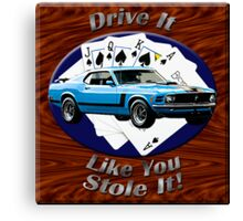 Ford Mustang Boss 302 Drive It Like You Stole It Canvas Print