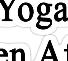 I'll Teach Yoga Even After I Die Sticker