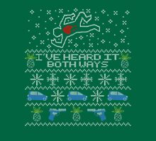 Ugly Sweater, Christmas Sweater I've Heard It Both Ways Unisex T-Shirt
