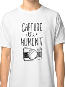 Capture the Moment Classic T-Shirt