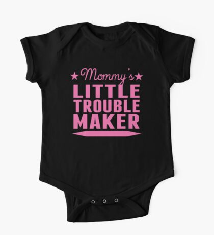 Mommy's Little Trouble Maker One Piece - Short Sleeve