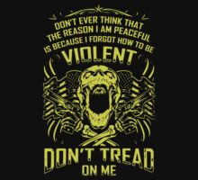 Don't Tread On Me I Am Peaceful by brantee