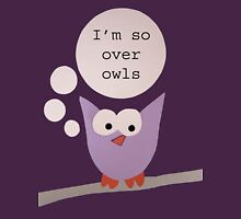 I'm So Over Owls - Owl Getting Philosophical Womens Fitted T-Shirt