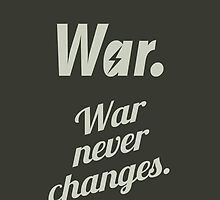 Fallout 4 - War never changes. by Joost de Jong