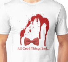 All Good Things End Unisex T-Shirt