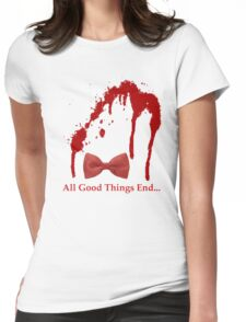 All Good Things End Womens Fitted T-Shirt