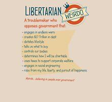 Libertarian Weirdo Unisex T-Shirt