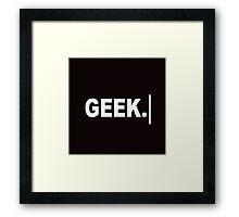 Geek. Framed Print