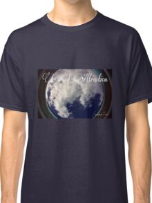 Law of Attraction Classic T-Shirt