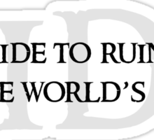 Ride To Ruin Sticker