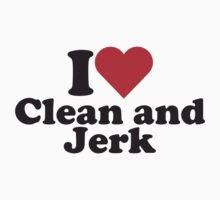 I Heart Love Clean and Jerk - Workout Tee. Crossfit Tee. Exercise Tee. Weightlifting Tee. Fitness by Max Effort