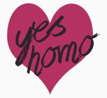 yes homo T-Shirt