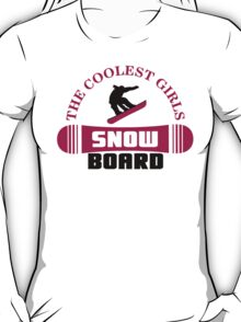 The coolest girls snowboard T-Shirt