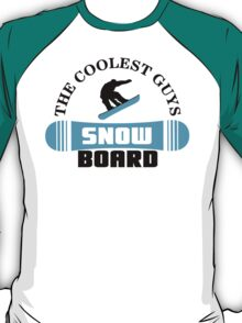 The coolest guys snowboard T-Shirt