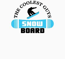 The coolest guys snowboard Unisex T-Shirt