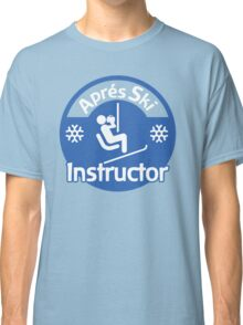 Apres Ski Instructor Classic T-Shirt