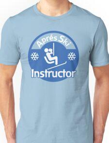 Apres Ski Instructor Unisex T-Shirt