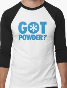 Got Powder? Men's Baseball ¾ T-Shirt