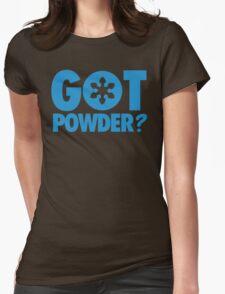 Got Powder? Womens Fitted T-Shirt