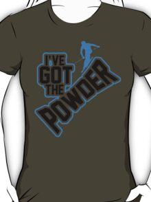 I've got the powder T-Shirt
