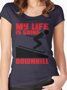 My life is going downhill: Skiing Women's Fitted Scoop T-Shirt