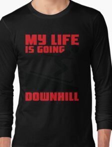 My life is going downhill: Skiing Long Sleeve T-Shirt