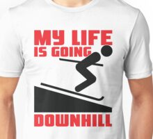 My life is going downhill: Skiing Unisex T-Shirt