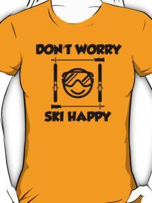 Don't worry, ski happy T-Shirt