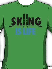 Skiing is life T-Shirt