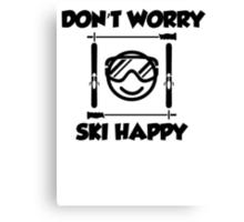 Don't worry, ski happy Canvas Print