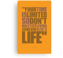 """Your time is limited... """"Steve Jobs"""" Life Inspirational Quote Canvas Print"""