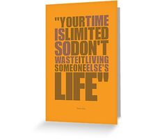 "Your time is limited... ""Steve Jobs"" Life Inspirational Quote Greeting Card"