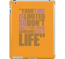 """Your time is limited... """"Steve Jobs"""" Life Inspirational Quote iPad Case/Skin"""