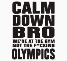 Calm Down Bro - Funny by avdesigns