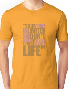 """Your time is limited... """"Steve Jobs"""" Life Inspirational Quote Unisex T-Shirt"""