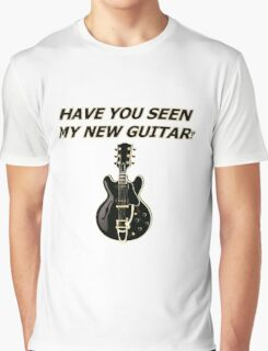 Have you seen my new guitar Graphic T-Shirt