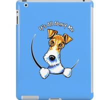Wire Fox Terrier : Its All About Me iPad Case/Skin