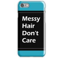 Messy Hair Don't Care iPhone Case/Skin