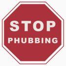 Stop Phubbing by Kitty Bitty