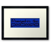 Remember the future. Framed Print