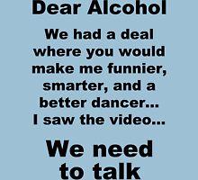 Dear Alcohol Unisex T-Shirt