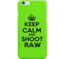 Keep calm and shoot raw iPhone Case/Skin